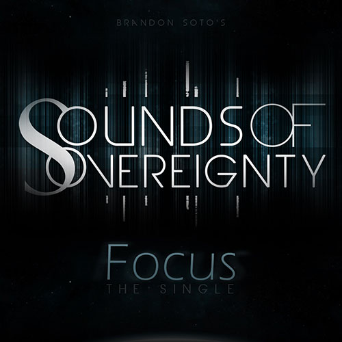 Brandon Soto's Sounds of Sovereignty Release - Focus-Single