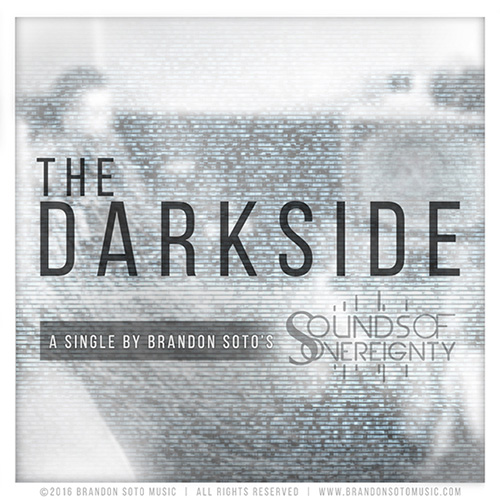 Brandon Soto's Sounds of Sovereignty Release - The Darkside-Single