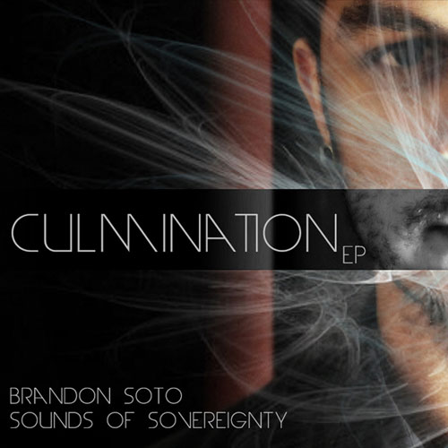 Brandon Soto's Sounds of Sovereignty Release - Culmination-EP