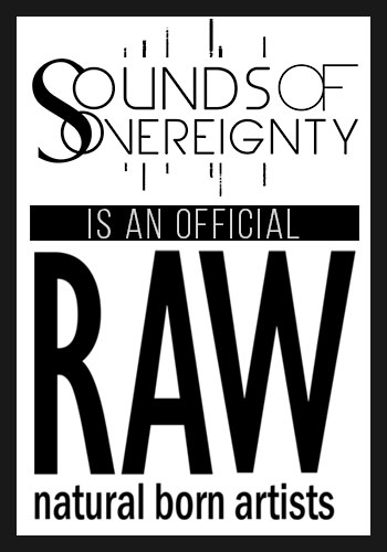 Sounds of Sovereignty is an Official RAW Artist and proud of it.